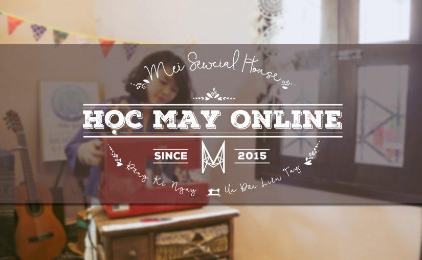 """Link 28 videos giáo trình """"CẮT MAY CƠ BẢN"""" Mei Sewcial House"""